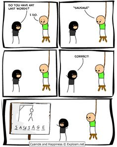 Cyanide and Happiness.