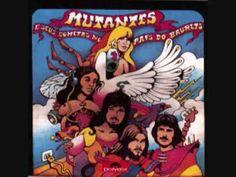 Os Mutantes - Posso Perder Minha Mulher,Minha Mãe Desde Que Eu Tenha Meu Rock'n'Roll