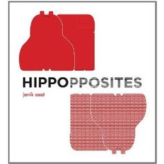Hippopposites by Janik Coat:  Simple pairings of words, both expected (small/large) and unexpected (clear/blurry), are humorously illustrated with a graphic and lovable red hippopotamus. #Kids #Boods #Hippopposites #Janik_Coat