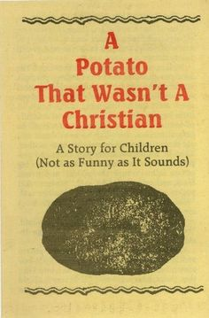 And a potato.   24 People Doing The Whole Jesus Thing Wrong <<< This is horrifying