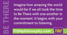 Enthusiastic listening.  It works.  #FISHPhilosophy #Propellergirl fish philosophy via fishphilosophy (@fishphilosophy) | Twitter