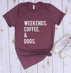 Weekends, Dogs, Netflix, Coffee, and FOOD! What's not to love?! ​There is nothing quite like the perfect comfy tee... And with these fun statement tees, you can dress them up or down and it's going to look great every s