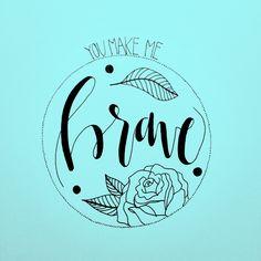 Lyrics from Christian worship song You Make Me Brave || by Kayla Johnson