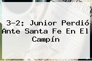 http://tecnoautos.com/wp-content/uploads/imagenes/tendencias/thumbs/32-junior-perdio-ante-santa-fe-en-el-campin.jpg Junior. 3-2: Junior perdió ante Santa Fe en El Campín, Enlaces, Imágenes, Videos y Tweets - http://tecnoautos.com/actualidad/junior-32-junior-perdio-ante-santa-fe-en-el-campin/