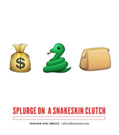 """""""Splurge on a snakeskin clutch"""" // Emoji Combos Every Fashion Girl Needs Emoji Combinations, Cool Inventions, Who What Wear, Word Art, Snake Skin, Girl Fashion, Satchels, Words, Snapchat"""