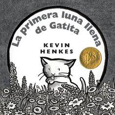 Kitten's First Full Moon (Spanish edition): La primera luna llena de Gatita by Kevin Henkes,http://www.amazon.com/dp/0060872233/ref=cm_sw_r_pi_dp_QKywtb11ZHQYBR1B