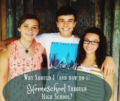 Why Should I (and How do I) Homeschool Through High School? What Do They Really Need? - Generation CedarGeneration Cedar