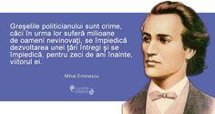 Greșeli de politician, citat de Mihai Eminescu Motto, Words, Quotes, Literatura, Quotations, Mottos, Quote, Manager Quotes, Qoutes
