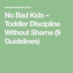 No Bad Kids – Toddler Discipline Without Shame (9 Guidelines)