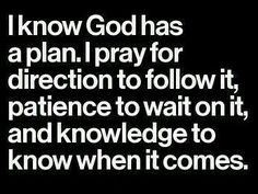 I Pray, Knowing God, Spiritual Inspiration, I Know, Patience, Spirituality, Knowledge, Things To Come, How To Plan