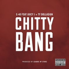 E-40 gets an asst from Taylor Gang's Ty Dolla #ign & Juicy J on his new single 'Chitty Bang' Produced by League Of Starz. His new album The Block Brochure: Welcome To the Soil 4, 5, & 6 is set to