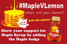 Support Maple Syrup in our Lemon V Maple fun debate Maple Syrup, Clarks, Fitspo, Giveaway, Lemon, Sugar, Bottle, News, Fun