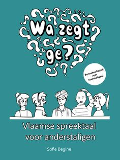 Wa zegt ge? Vlaamse spreektaal voor anderstaligen - Begine, Sofie - #taal #anderstaligen #NT2 - plaatsnr. *838.5 /055 Explore, Comics, School, Pictures, Cartoons, Comic, Comics And Cartoons, Comic Books, Comic Book