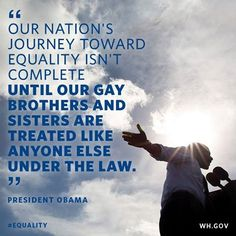Re-Pin this if you believe EVERY American—no matter who they are or who they love—should be treated equally under the law.