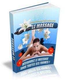 Le Massage Sous Toutes Ses Formes !