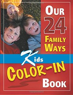 Our 24 Family Ways Children's Color-In Book