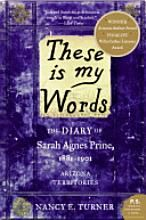 These is my Words: The Diary of Sarah Agnes Prine, 1881 - 1901 Arizona Territories by Nancy E. Turner book club rating: must read Up Book, Book Club Books, Book Lists, Book Nerd, Reading Lists, Book Clubs, Neil Gaiman, I Love Books, Books To Read