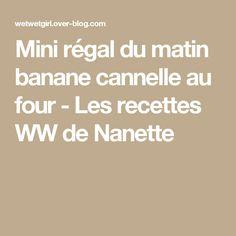 Mini régal du matin banane cannelle au four - Les recettes WW de Nanette