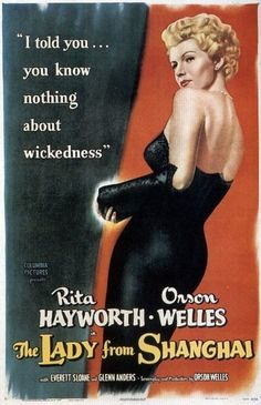 The Lady From Shanghai. Rita Hayworth, Orson Welles.