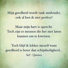 Schijnheilig... Sef Quotes, Words Quotes, Wise Words, Sayings, Quotes Quotes, Smart Quotes, True Love Quotes, Strong Quotes, Confirmation Quotes