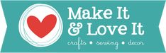 Tutorials | Make It and Love It