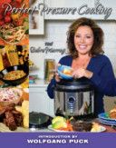 """""""Perfect Pressure Cooking"""" - Debra Murray:  2008 ____________________________ A Wolfgang Puck Pressure Cooker was used to develop the recipes in this book."""
