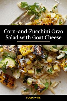 F&W's Kay Chun takes pasta salad to a new level with sweet grilled corn, zucchini and a creamy lime dressing spiked with chile powder. She uses fresh cilantro to add brightness and then tops the whole salad with tangy slivers of fresh goat cheese. #winter #winterrecipes #winterrecipeideas #winterfoods #wintermeals Wine Recipes, Real Food Recipes, Soup Recipes, Cooking Recipes, Goat Cheese Recipes, Goat Cheese Salad, Orzo Salad, Soup And Salad, Healthy Foods