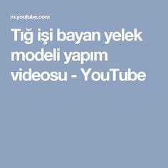 Tığ işi bayan yelek modeli yapım videosu - YouTube