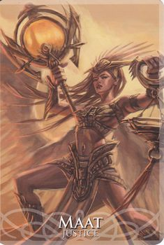 Ma'at - the goddess of truth and justice, embodying the essential harmony of the universe; the ultimate judge in the afterlife, and the heart of the newly deceased was weighed against her feather in the Hall of Two Truths; Ammut, devourer of the dead, ate those who failed her test