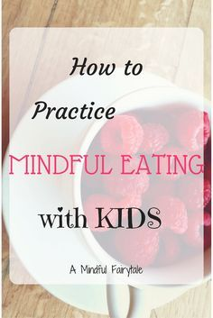 How to Practice Mindful Eating with Kids!