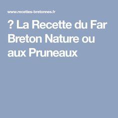⇒ La Recette du Far Breton Nature ou aux Pruneaux