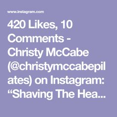 """420 Likes, 10 Comments - Christy McCabe (@christymccabepilates) on Instagram: """"Shaving The Head whilst Teasering is tough for a lot of people😬 Here is a progression that I find…"""""""