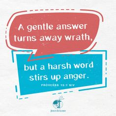 VERSE OF THE DAY  A gentle answer turns away wrath, but a harsh word stirs up anger. Proverbs 15:1 NIV #votd #verseoftheday #JIL #Jesus #JesusIsLord #JILWorldwide