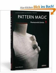 Pattern Magic 1 - Phantasievolle Schnitte: Amazon.de: Tomoko Nakamichi: Bücher