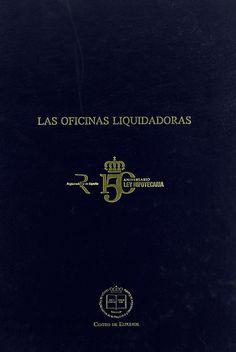 Las oficinas liquidadoras / Colegio de Registradores de la Propiedad y Mercantiles de España. - 2011