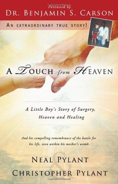 A Touch From Heaven: A Little Boy's Story of Surgery, Hea...