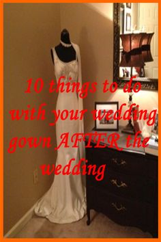 10 creative things to do with your wedding gown after the wedding is over