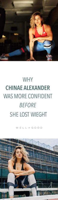 Why I was more confident before I lost weight - Chinae Alexander
