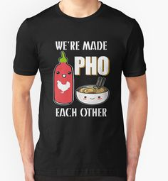 We're Made Pho Each Other by uyen079