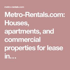 Metro-Rentals.com: Houses, apartments, and commercial properties for lease in…