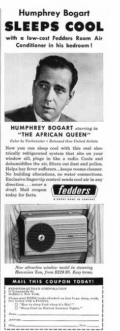 Humphrey Bogart for Fedders, 1952.