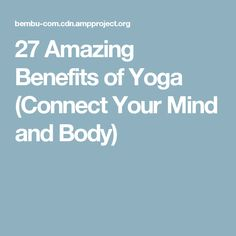 27 Amazing Benefits of Yoga (Connect Your Mind and Body)