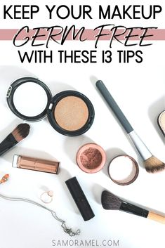 I am going to give you 13 steps to prevent contamination and keeping your makeup germ-free guaranteed!