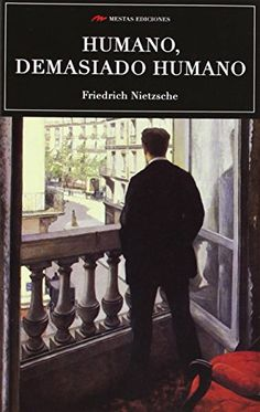 Humano demasiado humano de Friedrich Nietzsche http://www.amazon.es/dp/8492892935/ref=cm_sw_r_pi_dp_0e0qwb18VV146