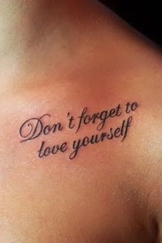 Dont Forget To Love Yourself Word Tattoo tattooideaslive.com #word #tattoos #tattoo
