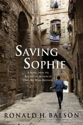 Saving Sophie by Ronald H. Balson | Jewish Book Council