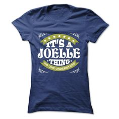 Its a JOELLE ᗕ Thing No One Understand - ღ ღ T Shirt, Hoodie, Hoodies, Year,Name, BirthdayIts a JOELLE Thing No One Understand - T Shirt, Hoodie, Hoodies, Year,Name, BirthdayJOELLE - T Shirt, Hoodie, Hoodies, Year,Name, Birthday