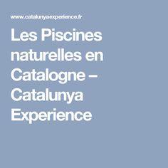 Les Piscines naturelles en Catalogne – Catalunya Experience Sitges, Happy Wanderers, Beaux Villages, Boarding Pass, Experience, Spain, Natural Pools, Barcelona, Landscapes