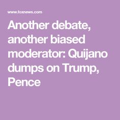 Another debate, another biased moderator: Quijano dumps on Trump, Pence