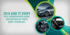 The 2018 #Audi TT Coupe offers state-of-the-art technologies and enhanced performance features. Read our blog to know more.#UAE